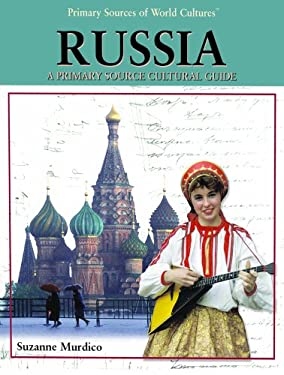 Russia: A Primary Source Cultural Guide 9781404229136