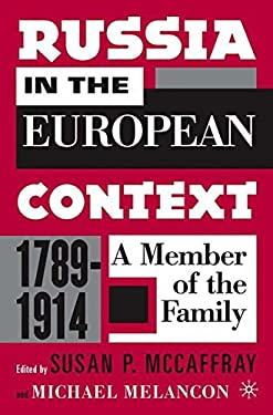 Russia in the European Context, 1789-1914: A Member of the Family 9781403968555