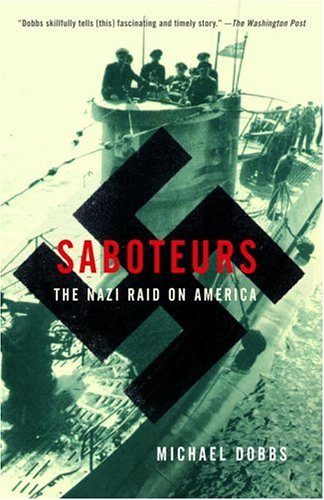 Saboteurs: The Nazi Raid on America 9781400030422