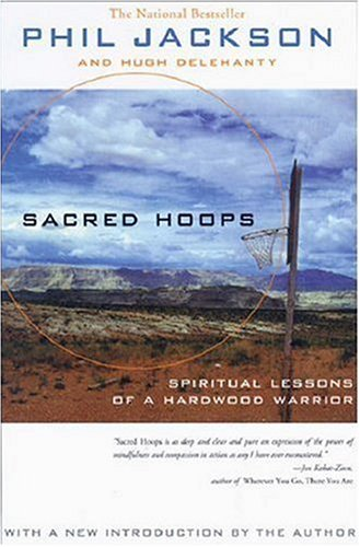 Sacred Hoops: Spiritual Lessons of a Hardwood Warrior 9781401308810