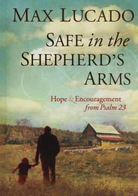 Safe in the Shepherd's Arms: Hope & Encouragement from Psalm 23 9781404187719