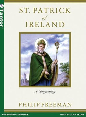 St. Patrick of Ireland: A Biography 9781400151110
