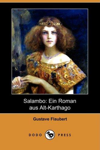 Salammbo: Ein Roman Aus Alt-Karthago (Dodo Press) 9781409927389