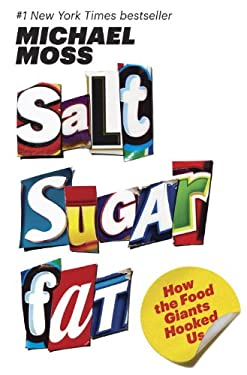 Salt Sugar Fat: How the Food Giants Hooked Us 9781400069804