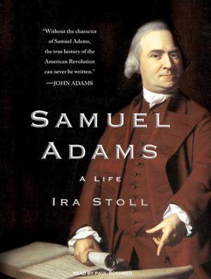 Samuel Adams: A Life 9781400159789