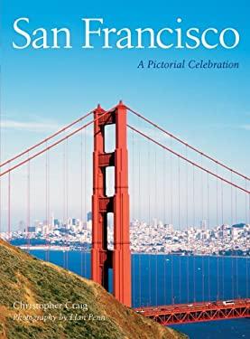 San Francisco: A Pictorial Celebration 9781402723889