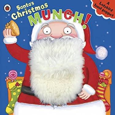 Santa's Christmas Munch: A Ladybird Hand Puppet Book 9781409312963