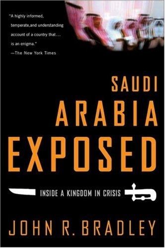 Saudi Arabia Exposed: Inside a Kingdom in Crisis 9781403970770