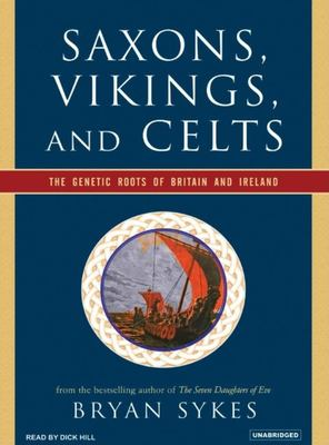 Saxons, Vikings, and Celts: The Genetic Roots of Britain and Ireland 9781400153350