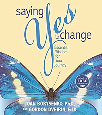Saying Yes to Change: Essential Wisdom for Your Journey [With Audio CD] 9781401907785