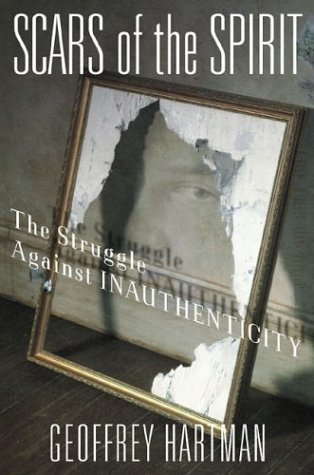 Scars of the Spirit: The Struggle Against Inauthenticity 9781403965585