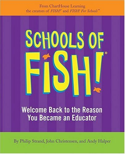 Schools of Fish!: Welcome Back to the Reason You Became an Educator 9781401303006