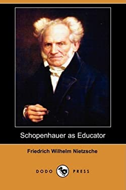 Schopenhauer as Educator (Dodo Press) 9781409941675