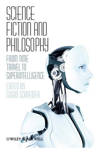 Science Fiction and Philosophy: From Time Travel to Superintelligence 9781405149075