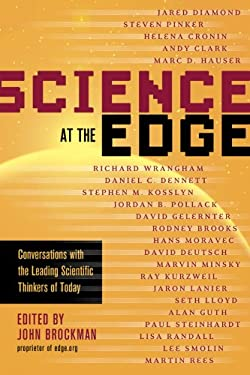 Science at the Edge: Conversations with the Leading Scientific Thinkers of Today 9781402754500