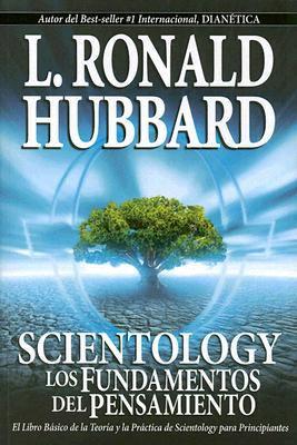 Scientology: Los Fundamentos del Pensamiento 9781403152442