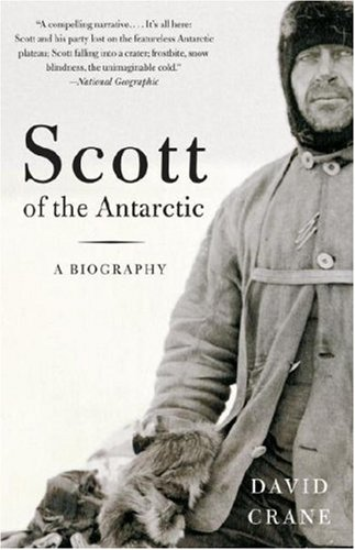 Scott of the Antarctic: A Life of Courage and Tragedy 9781400031412