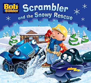 Bob the Bulider: Scrambler and the Snowy Rescue 9781405240574