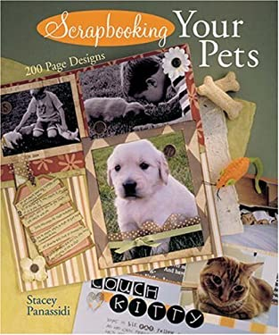 Scrapbooking Your Pets: 200 Page Designs 9781402740732