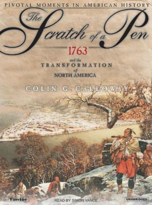 Scratch of a Pen: 1763 and the Transformation of North America 9781400132331