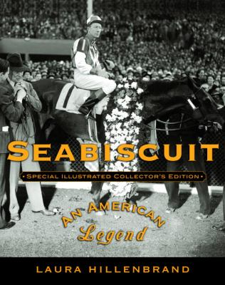 Seabiscuit: Special Illustrated Collector's Edition: An American Legend 9781400060986