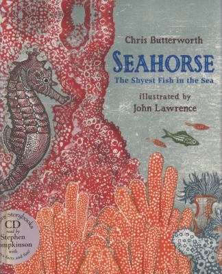 Seahorse: The Shyest Fish in the Sea 9781406318470