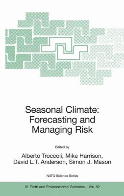 Seasonal Climate: Forecasting and Managing Risk 9781402069918