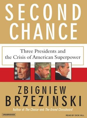 Second Chance: Three Presidents and the Crisis of American Superpower 9781400154593