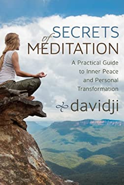 Secrets of Meditation: A Practical Guide to Inner Peace and Personal Transformation 9781401940300