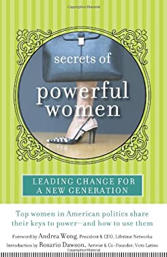 Secrets of Powerful Women: Leading Change for a New Generation 9781401341114