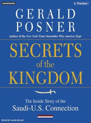 Secrets of the Kingdom: The Inside Story of the Secret Saudi-U.S. Connection 9781400151714