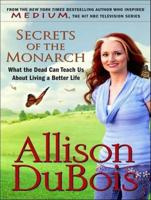 Secrets of the Monarch: What the Dead Can Teach Us about Living a Better Life 9781400105809