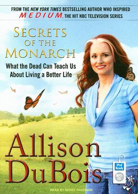 Secrets of the Monarch: What the Dead Can Teach Us about Living a Better Life 9781400155804
