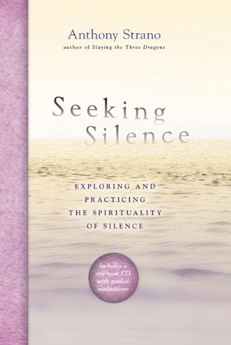 Seeking Silence: Exploring and Practicing the Spirituality of Silence [With CD (Audio)] 9781402784163