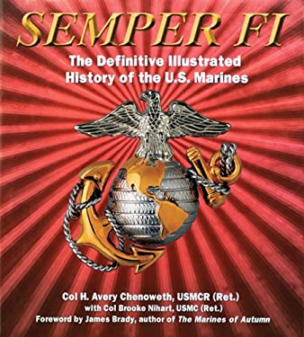Semper Fi: The Definitive Illustrated History of the U.S. Marines 9781402730993