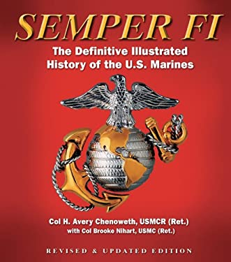 Semper Fi: The Definitive Illustrated History of the U.S. Marines 9781402781032