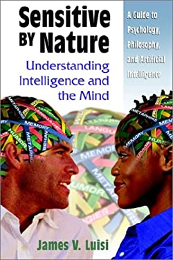 Sensitive by Nature: Understanding Intelligence and the Mind 9781403300393