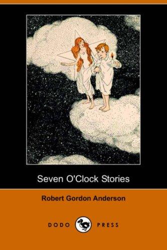 Seven O'Clock Stories (Dodo Press)