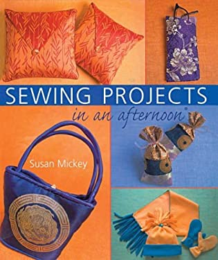 Sewing Projects in an Afternoon 9781402706448
