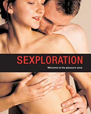 Sexploration: Welcome to the Pleasure Zone 9781402741326