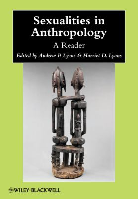 Sexualities in Anthropology: A Reader