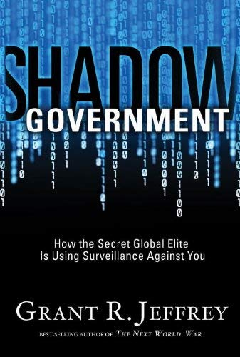 Shadow Government: How the Secret Global Elite Is Using Surveillance Against You 9781400074426