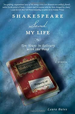Shakespeare Saved My Life: Ten Years in Solitary with the Bard 9781402273148
