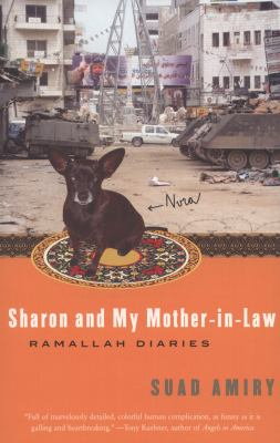 Sharon and My Mother-In-Law: Ramallah Diaries 9781400096497