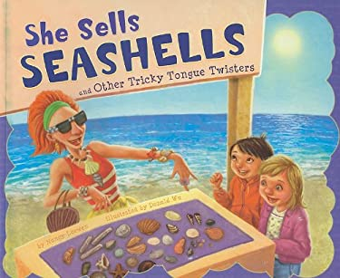 She Sells Seashells and Other Tricky Tongue Twisters 9781404867147