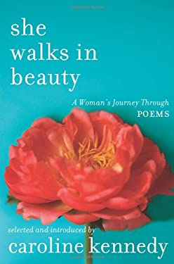 She Walks in Beauty: A Woman's Journey Through Poems 9781401341459