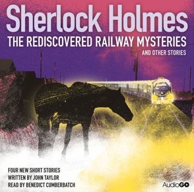 Sherlock Holmes: The Rediscovered Railway and Other Stories 9781408426258