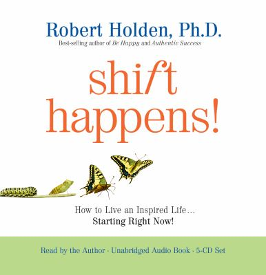 Shift Happens!: How to Live an Inspired Life... Starting Right Now! 9781401931490