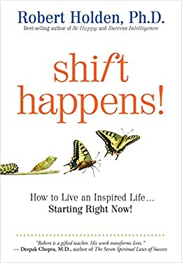 Shift Happens!: How to Live an Inspired Life...Starting Right Now! 9781401931704