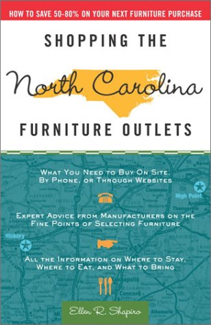 Shopping the North Carolina Furniture Outlets: How to Save 50-80% on Your Next Furniture Purchase 9781400046478